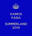 VAMOS PARA  SUMMERLAND 2014 - Personalised Poster large