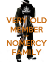 VERY OLD MEMBER OF NOMERCY FAMILY - Personalised Poster large