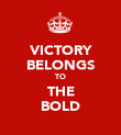 VICTORY BELONGS TO THE BOLD - Personalised Poster large