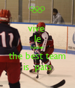 vive  le hockey the best team is  pats - Personalised Poster large