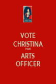 VOTE CHRISTINA FOR ARTS OFFICER - Personalised Poster large