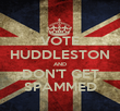 VOTE HUDDLESTON AND DON'T GET SPAMMED - Personalised Poster large