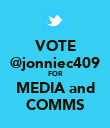 VOTE @jonniec409 FOR MEDIA and COMMS - Personalised Poster large