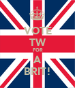 VOTE TW FOR A BRIT! - Personalised Poster large