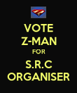 VOTE Z-MAN FOR S.R.C ORGANISER - Personalised Poster large
