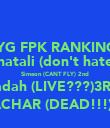 VYG FPK RANKINGS Naphatali (don't hate)1st  Simeon (CANT FLY) 2nd Jadah (LIVE???)3RD ISSACHAR (DEAD!!!)4TH - Personalised Poster large