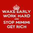 WAKE EARLY WORK HARD AND STOP MIMIMI GET RICH - Personalised Poster large