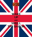 WAKE UP AND SMELL THE BACON - Personalised Poster large