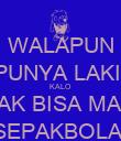 WALAPUN PUNYA LAKI  KALO  GAK BISA MAIN SEPAKBOLA  - Personalised Poster large