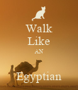 Walk Like AN  Egyptian - Personalised Poster large
