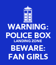 WARNING: POLICE BOX LANDING ZONE BEWARE: FAN GIRLS - Personalised Poster large
