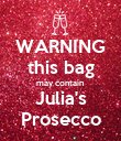 WARNING this bag may contain Julia's Prosecco - Personalised Poster large
