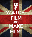 WATCH  FILM AND MAKE FILM  - Personalised Poster large