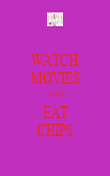 WATCH MOVIES AND EAT CHIPS - Personalised Poster small