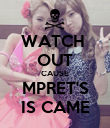 WATCH  OUT CAUSE MPRET'S IS CAME - Personalised Poster large
