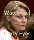 Watch Out  for   Crazy Eyes - Personalised Poster large