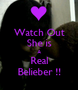 Watch Out She is A Real Belieber !! - Personalised Poster large