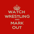 WATCH  WRESTLING AND MARK OUT - Personalised Poster large