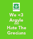 We <3 Argyle AND Hate The Grecians - Personalised Poster large