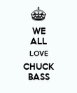 WE ALL LOVE CHUCK BASS - Personalised Poster large
