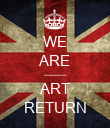 WE ARE ----------- ART RETURN - Personalised Poster large