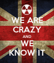 WE ARE CRAZY AND WE KNOW IT - Personalised Poster large