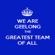 WE ARE GEELONG THE GREATEST TEAM OF ALL - Personalised Poster large