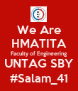 We Are HMATITA Faculty of Engineering UNTAG SBY #Salam_41 - Personalised Poster large