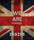 WE ARE MANGO  zsazsa - Personalised Poster large