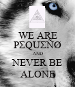 WE ARE PΣQUΣÑØ AND NEVER BE ALONE - Personalised Poster large
