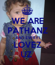 WE ARE PATHANZ AND EVERY1 LOVEZ UZ  - Personalised Poster large