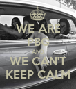 WE ARE PBG AND WE CAN'T KEEP CALM - Personalised Large Wall Decal