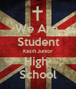 We Are  Student Kasih Junior High  School - Personalised Poster large