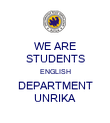 WE ARE STUDENTS ENGLISH DEPARTMENT UNRIKA - Personalised Poster large