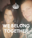 WE BELONG TOGETHER - Personalised Poster large