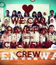 WE CAN HAVE FUN WITH CMEWEWW CREW - Personalised Poster large