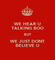 WE HEAR U TALKING BOO BUT WE JUST DONT BELIEVE U - Personalised Poster large