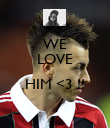 WE LOVE  HIM <3 !!  - Personalised Poster large