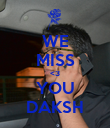 WE MISS <3 YOU DAKSH - Personalised Poster large