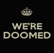 WE'RE  DOOMED  - Personalised Poster large