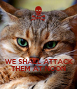WE SHALL ATTACK THEM AT NOON - Personalised Poster large