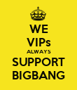WE VIPs ALWAYS SUPPORT BIGBANG - Personalised Poster large