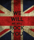 WE WILL WE WILL ROCK YOU - Personalised Poster large