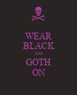 WEAR BLACK AND GOTH ON - Personalised Poster large