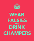 WEAR FALSIES AND DRINK CHAMPERS - Personalised Poster large