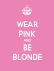 WEAR PINK AND BE BLONDE - Personalised Poster large