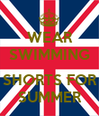WEAR SWIMMING  SHORTS FOR SUMMER - Personalised Poster large