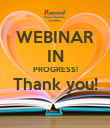 WEBINAR IN PROGRESS! Thank you!  - Personalised Poster large