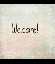 Welcome! - Personalised Poster small