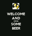 WELCOME AND DRINK SOME BEER - Personalised Poster large